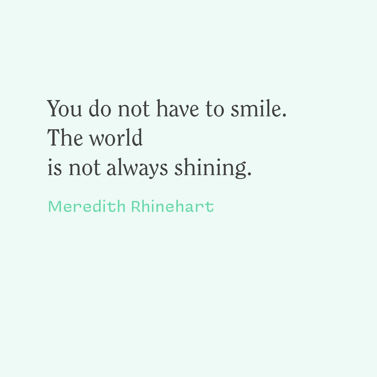 You Do Not Have to Smile